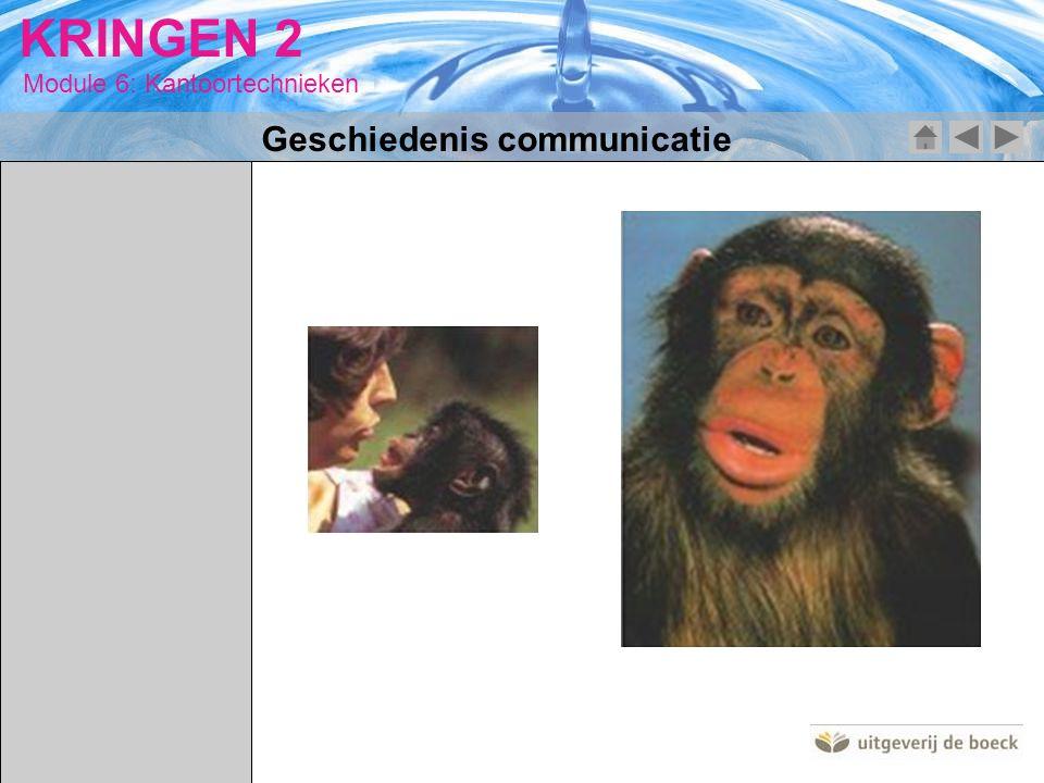 Module 6: Kantoortechnieken KRINGEN 2 Geschiedenis communicatie 30000 voor Christus grotschilderingen
