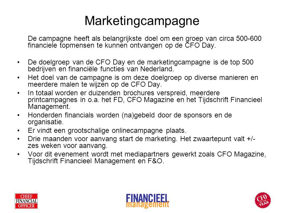 Marketingcampagne De campagne heeft als belangrijkste doel om een groep van circa 500-600 financiele topmensen te kunnen ontvangen op de CFO Day.