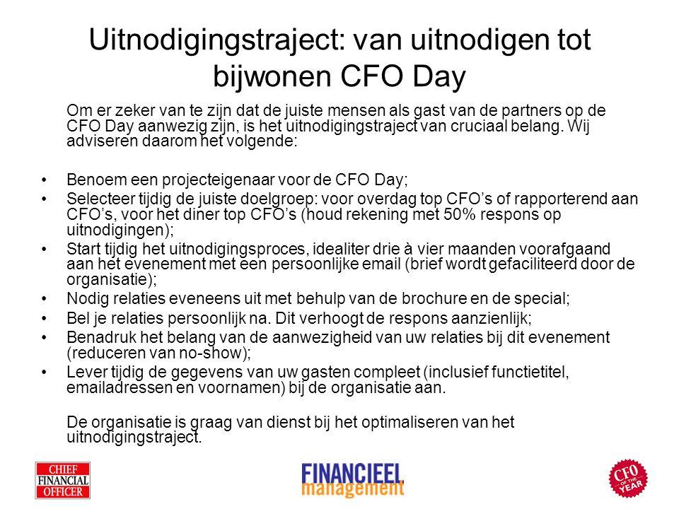 Uitnodigingstraject: van uitnodigen tot bijwonen CFO Day Om er zeker van te zijn dat de juiste mensen als gast van de partners op de CFO Day aanwezig zijn, is het uitnodigingstraject van cruciaal belang.