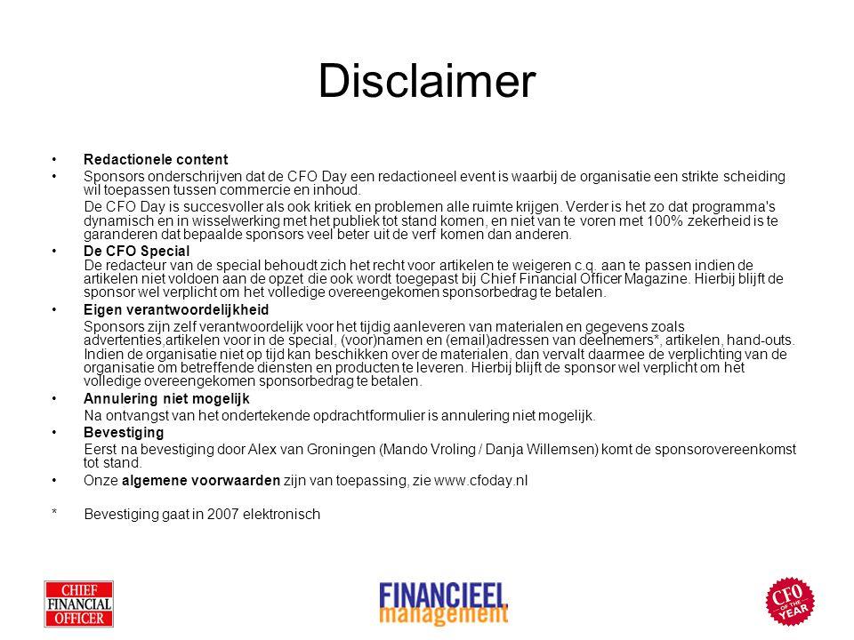 Disclaimer Redactionele content Sponsors onderschrijven dat de CFO Day een redactioneel event is waarbij de organisatie een strikte scheiding wil toep