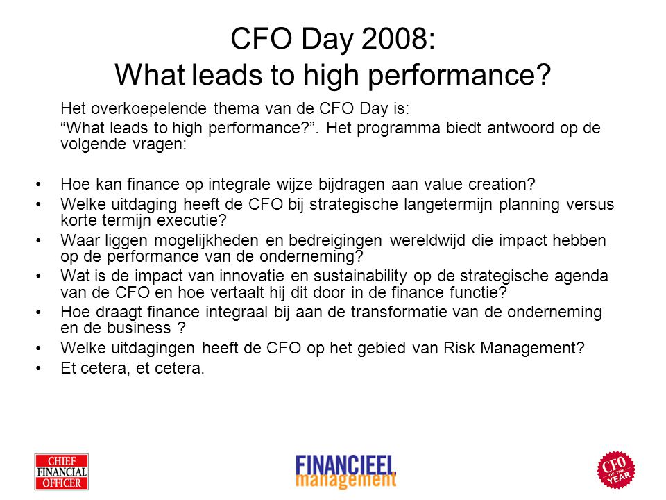 CFO Day 2008: What leads to high performance.