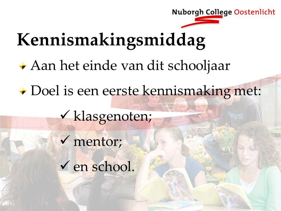 Kennismakingsmiddag Aan het einde van dit schooljaar Doel is een eerste kennismaking met: klasgenoten; mentor; en school.