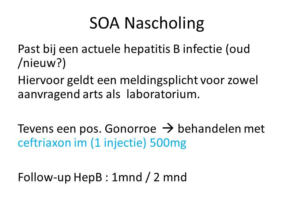 SOA Nascholing Past bij een actuele hepatitis B infectie (oud /nieuw?) Hiervoor geldt een meldingsplicht voor zowel aanvragend arts als laboratorium.