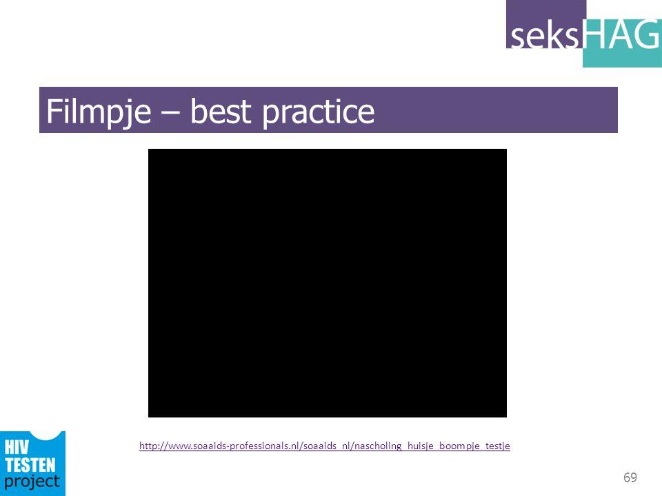 69 Filmpje – best practice http://www.soaaids-professionals.nl/soaaids_nl/nascholing_huisje_boompje_testje