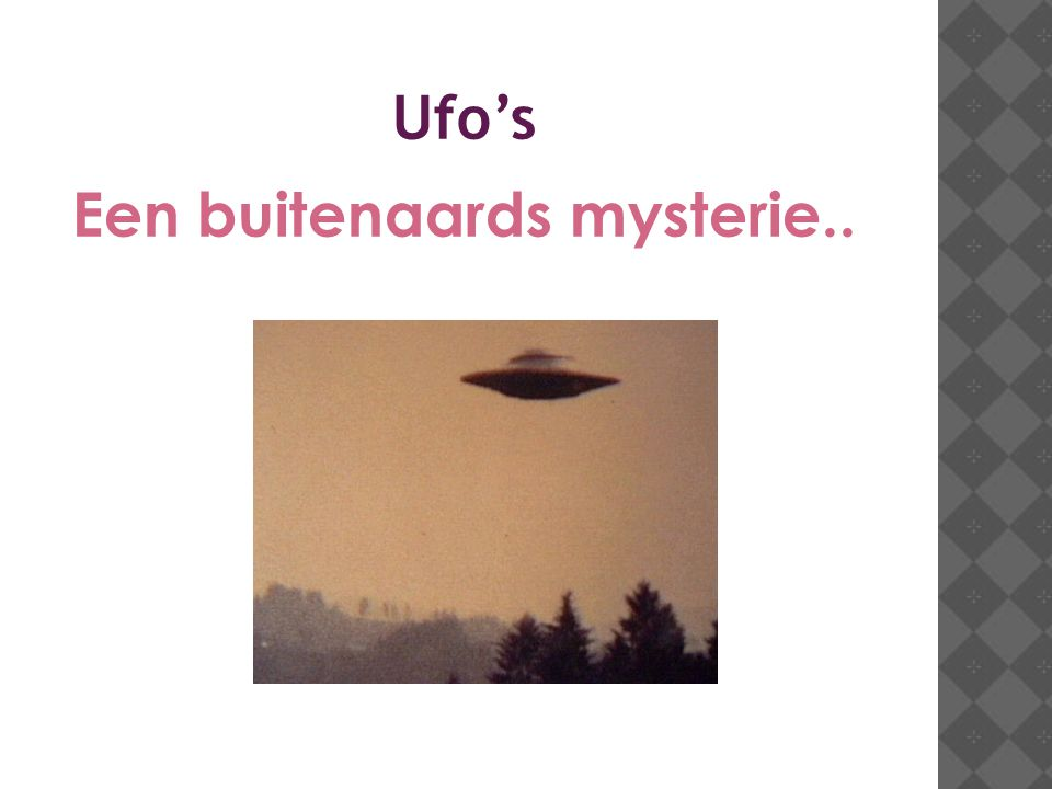 Ufo's Een buitenaards mysterie..