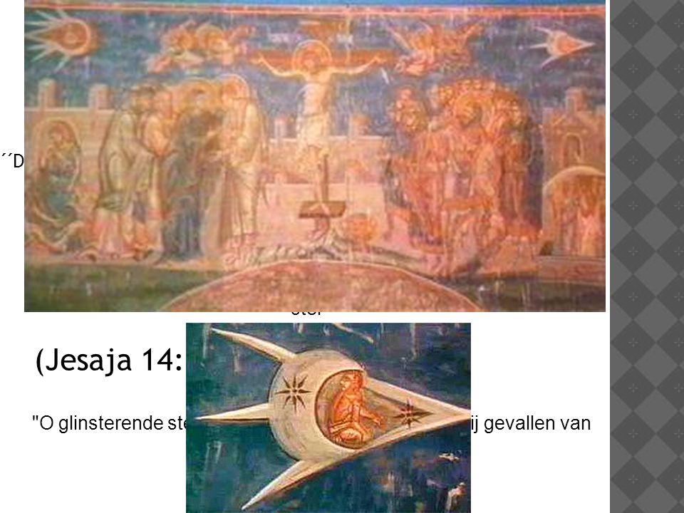 UFO's in de bijbel ´´De ster die zij gezien hadden in het oosten, ging voor hen uit, totdat ze stilhield boven de plaats waar het jonge kind was.´´ Mattheüs 2:7-12 Overdag was de Heer des Heeres een wolk, en s nachts een ster Exodus 24: 16 O glinsterende ster, zoon van de morgen, hoe ben jij gevallen van de hemel..´´ (Jesaja 14:12)