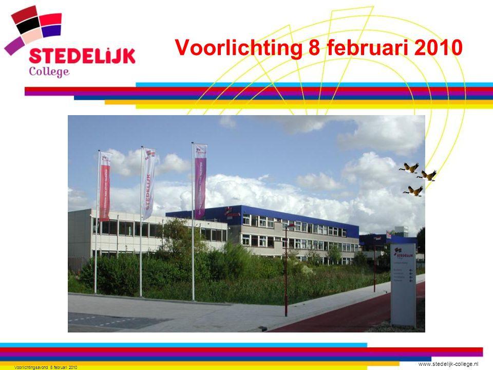 www.stedelijk-college.nl Voorlichtingsavond 8 februari 2010 Voorlichting 8 februari 2010