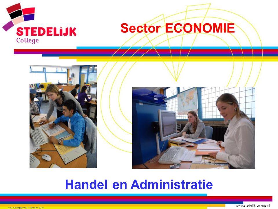 www.stedelijk-college.nl Voorlichtingsavond 8 februari 2010 Handel en Administratie Sector ECONOMIE