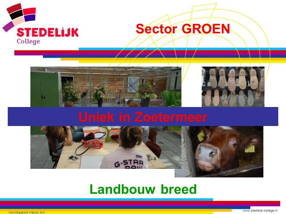 www.stedelijk-college.nl Voorlichtingsavond 8 februari 2010 Landbouw breed Uniek in Zoetermeer Sector GROEN