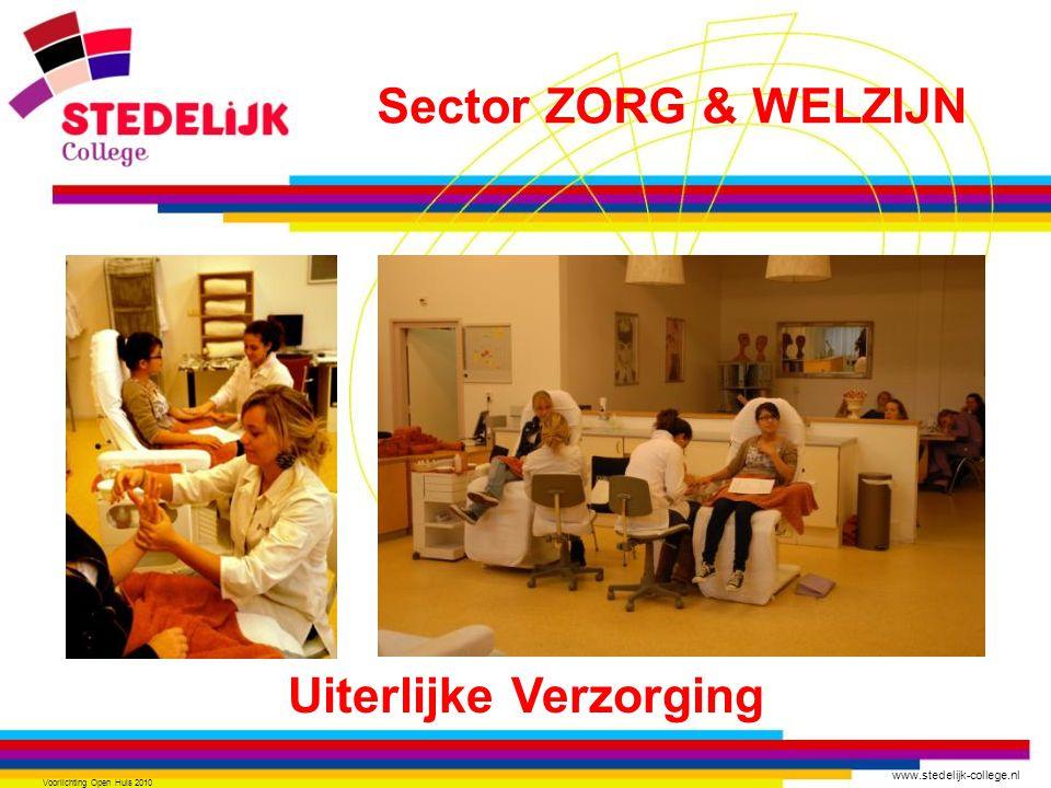 www.stedelijk-college.nl Voorlichting Open Huis 2010 Uiterlijke Verzorging Sector ZORG & WELZIJN
