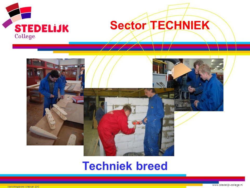 www.stedelijk-college.nl Voorlichtingsavond 8 februari 2010 Techniek breed Sector TECHNIEK