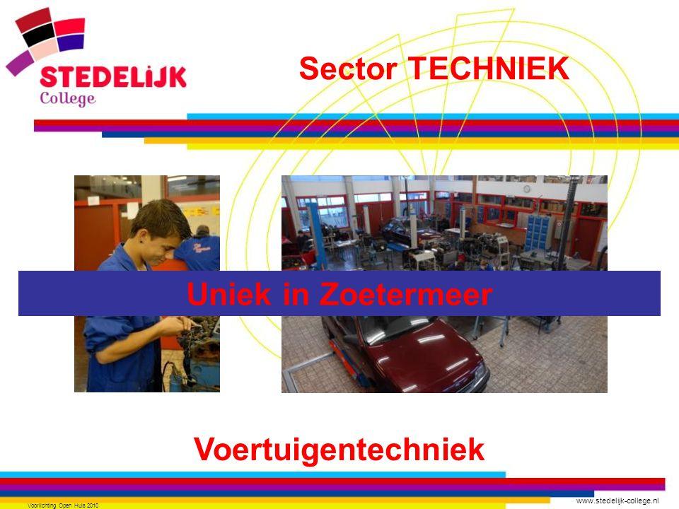 www.stedelijk-college.nl Voorlichting Open Huis 2010 Voertuigentechniek Sector TECHNIEK Uniek in Zoetermeer