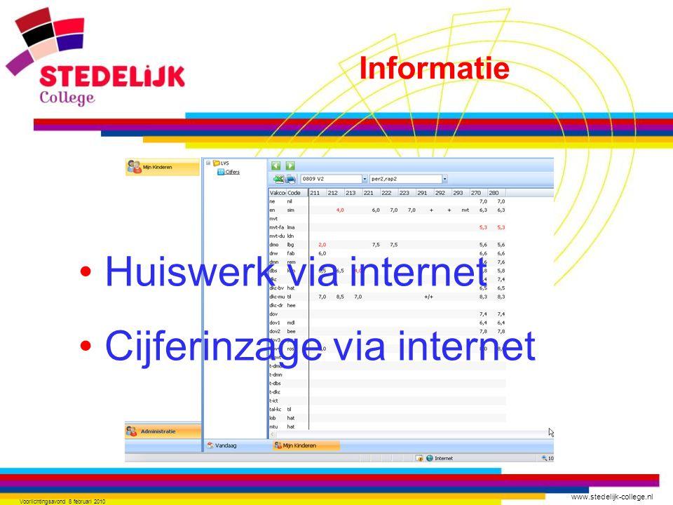 www.stedelijk-college.nl Voorlichtingsavond 8 februari 2010 Huiswerk via internet Cijferinzage via internet Informatie