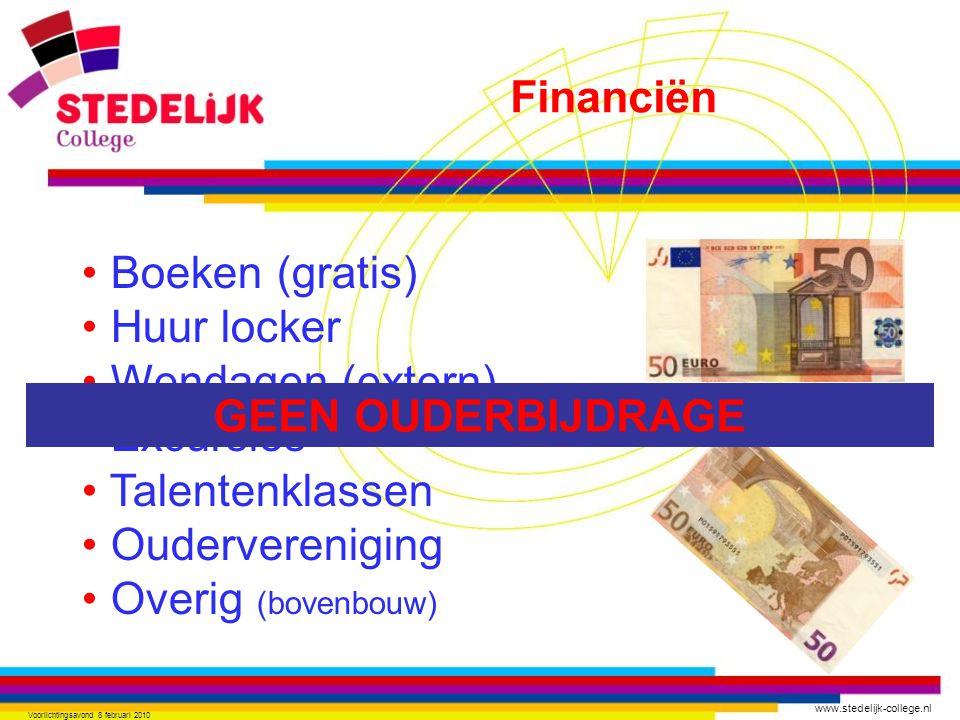 www.stedelijk-college.nl Voorlichtingsavond 8 februari 2010 Boeken (gratis) Huur locker Wendagen (extern) Excursies Talentenklassen Oudervereniging Ov