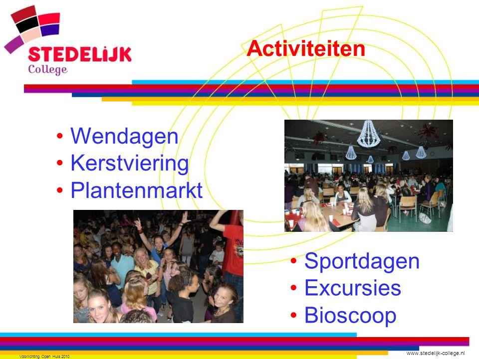 www.stedelijk-college.nl Voorlichting Open Huis 2010 Wendagen Kerstviering Plantenmarkt Sportdagen Excursies Bioscoop Activiteiten