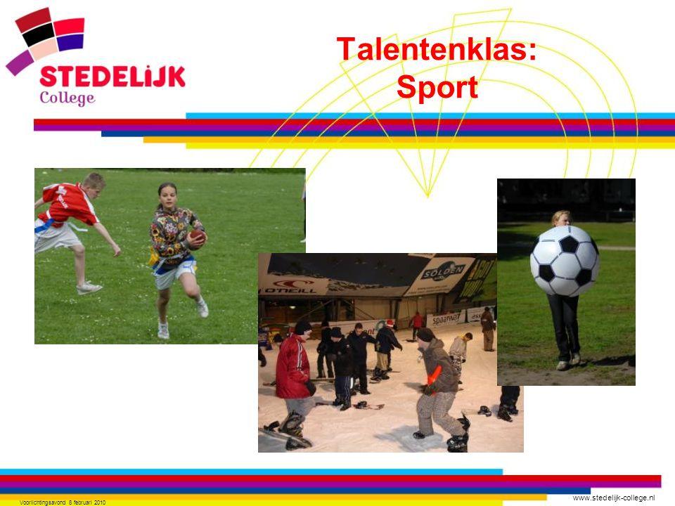 www.stedelijk-college.nl Voorlichtingsavond 8 februari 2010 Talentenklas: Sport