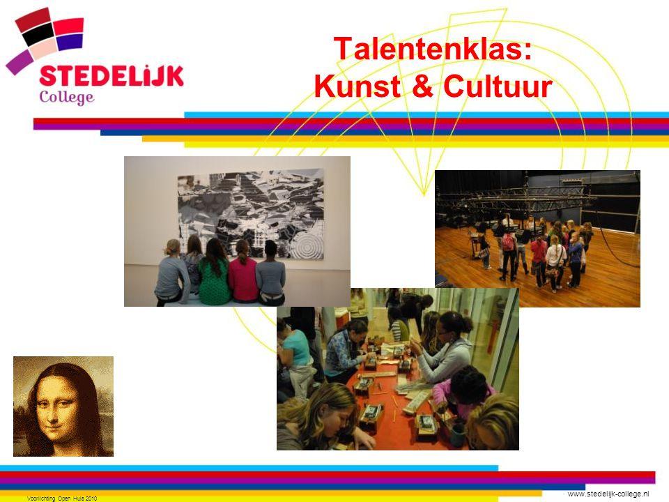 www.stedelijk-college.nl Voorlichting Open Huis 2010 Talentenklas: Kunst & Cultuur