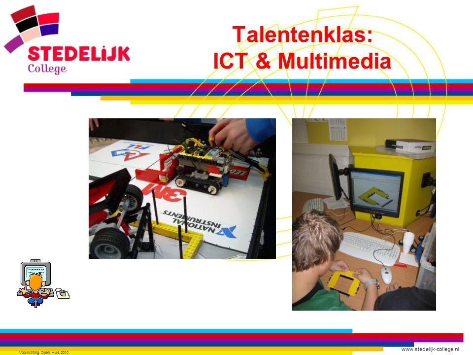 www.stedelijk-college.nl Voorlichting Open Huis 2010 Talentenklas: ICT & Multimedia