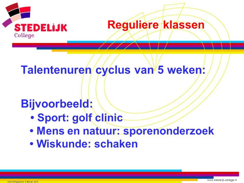 www.stedelijk-college.nl Voorlichtingsavond 8 februari 2010 Bijvoorbeeld: Sport: golf clinic Mens en natuur: sporenonderzoek Wiskunde: schaken Talente