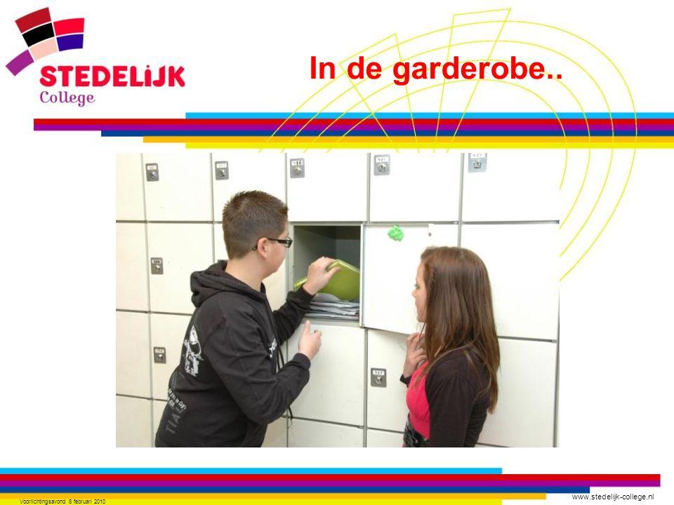 www.stedelijk-college.nl Voorlichtingsavond 8 februari 2010 In de garderobe..