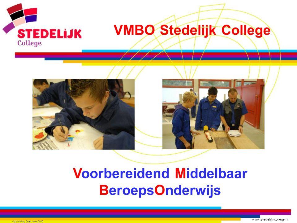 www.stedelijk-college.nl Voorlichting Open Huis 2010 Voorbereidend Middelbaar BeroepsOnderwijs VMBO Stedelijk College