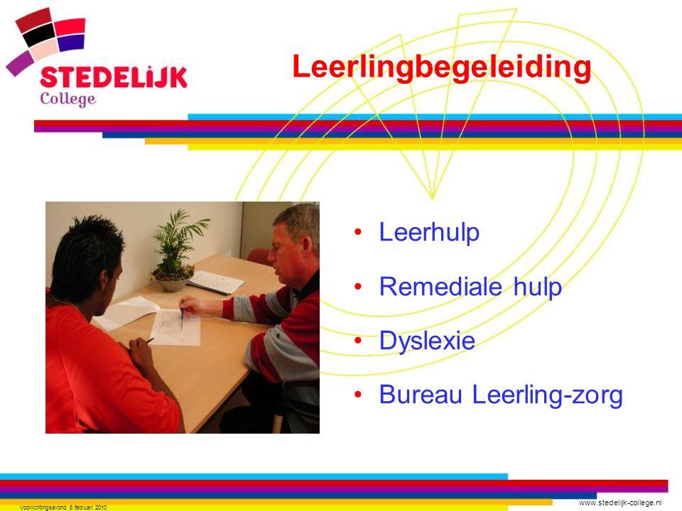 www.stedelijk-college.nl Voorlichtingsavond 8 februari 2010 Leerhulp Remediale hulp Dyslexie Bureau Leerling-zorg Leerlingbegeleiding