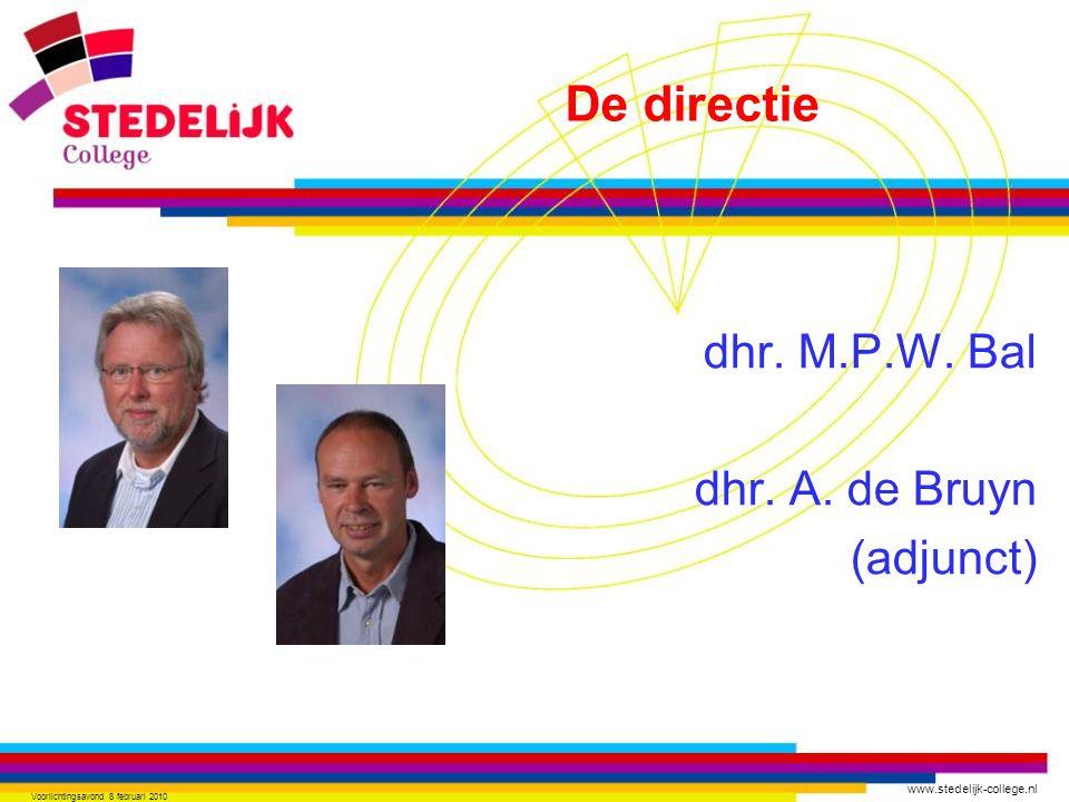 www.stedelijk-college.nl Voorlichtingsavond 8 februari 2010 dhr. M.P.W. Bal dhr. A. de Bruyn (adjunct) De directie