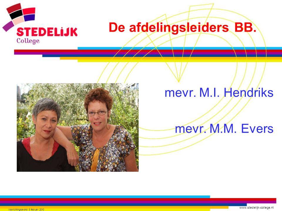 www.stedelijk-college.nl Voorlichtingsavond 8 februari 2010 mevr. M.I. Hendriks mevr. M.M. Evers De afdelingsleiders BB.