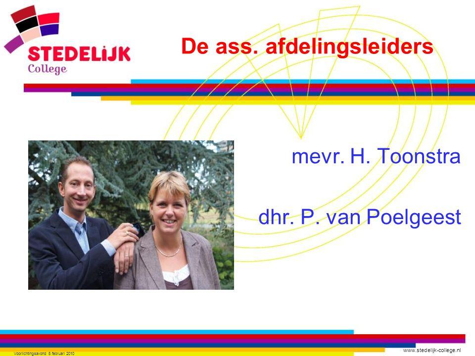 www.stedelijk-college.nl Voorlichtingsavond 8 februari 2010 mevr. H. Toonstra dhr. P. van Poelgeest De ass. afdelingsleiders