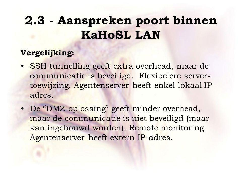 2.3 - Aanspreken poort binnen KaHoSL LAN Vergelijking: SSH tunnelling geeft extra overhead, maar de communicatie is beveiligd.