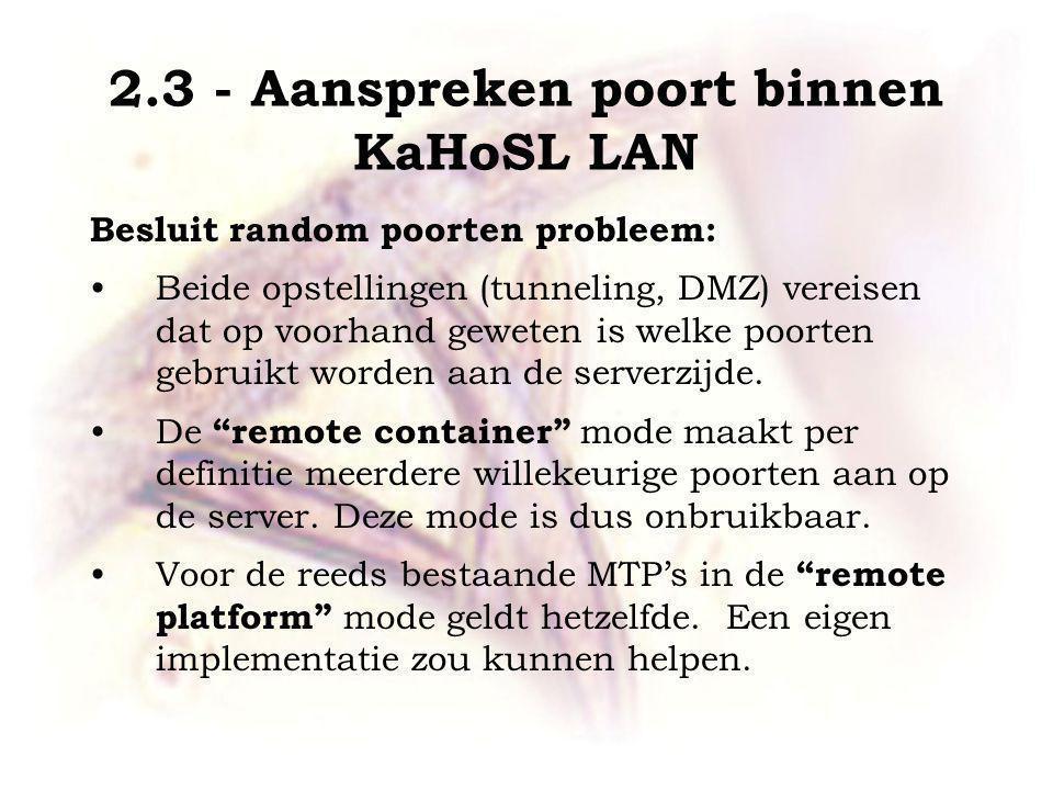 Besluit random poorten probleem: Beide opstellingen (tunneling, DMZ) vereisen dat op voorhand geweten is welke poorten gebruikt worden aan de serverzijde.