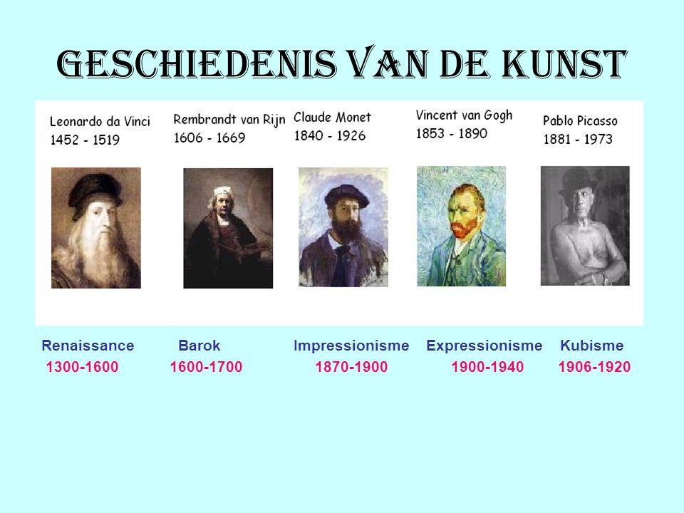 Geschiedenis van de kunst Renaissance Barok Impressionisme Expressionisme Kubisme 1300-1600 1600-1700 1870-1900 1900-1940 1906-1920