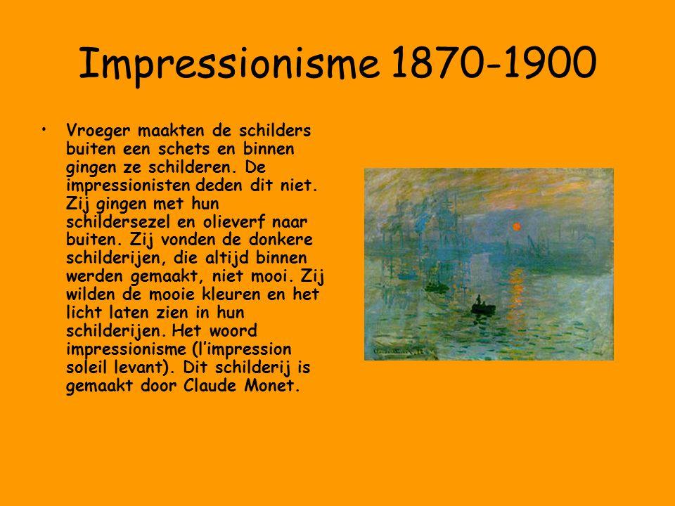 Impressionisme 1870-1900 Vroeger maakten de schilders buiten een schets en binnen gingen ze schilderen. De impressionisten deden dit niet. Zij gingen