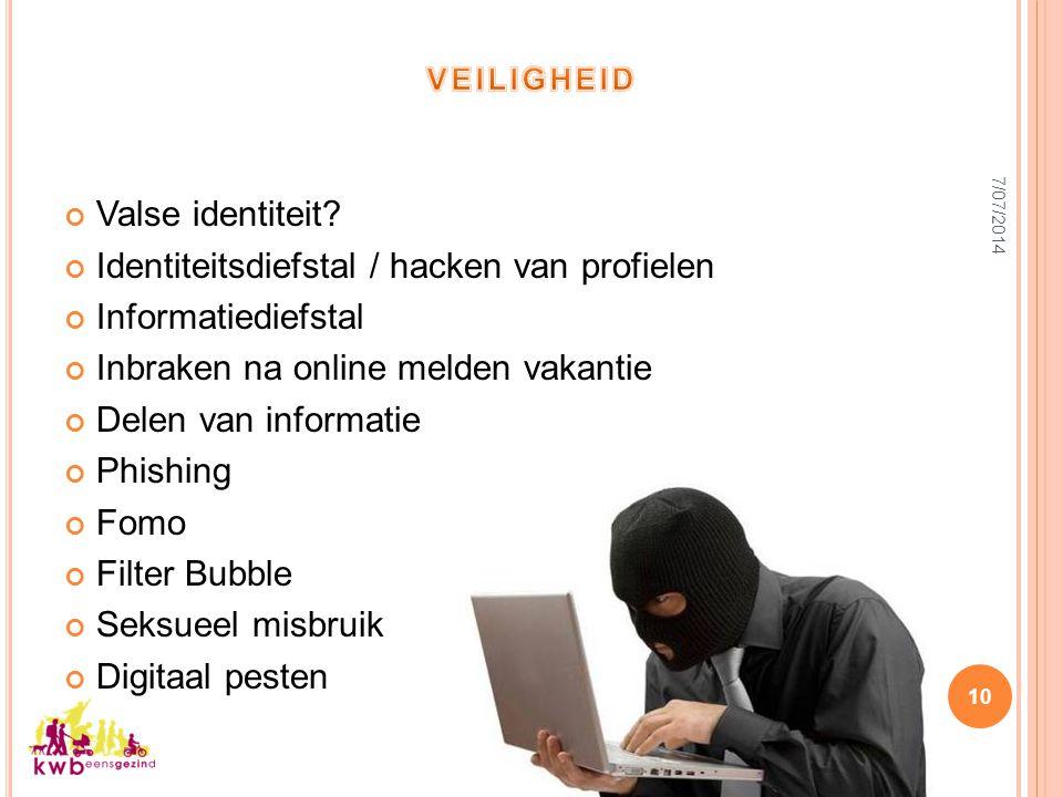 10 Valse identiteit? Identiteitsdiefstal / hacken van profielen Informatiediefstal Inbraken na online melden vakantie Delen van informatie Phishing Fo