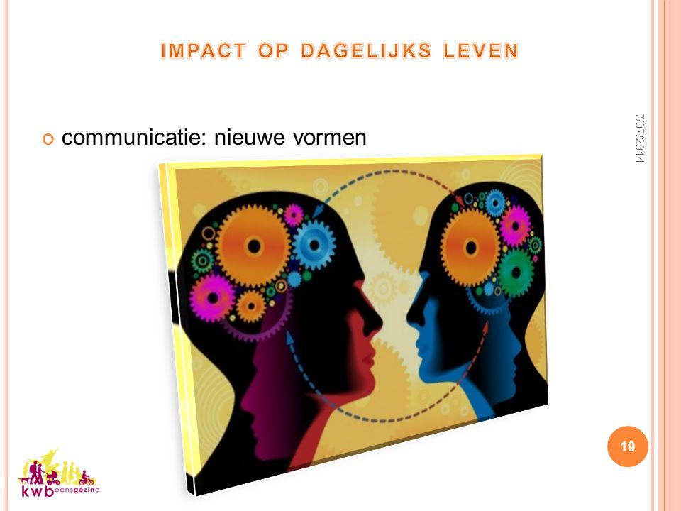 7/07/2014 19 communicatie: nieuwe vormen