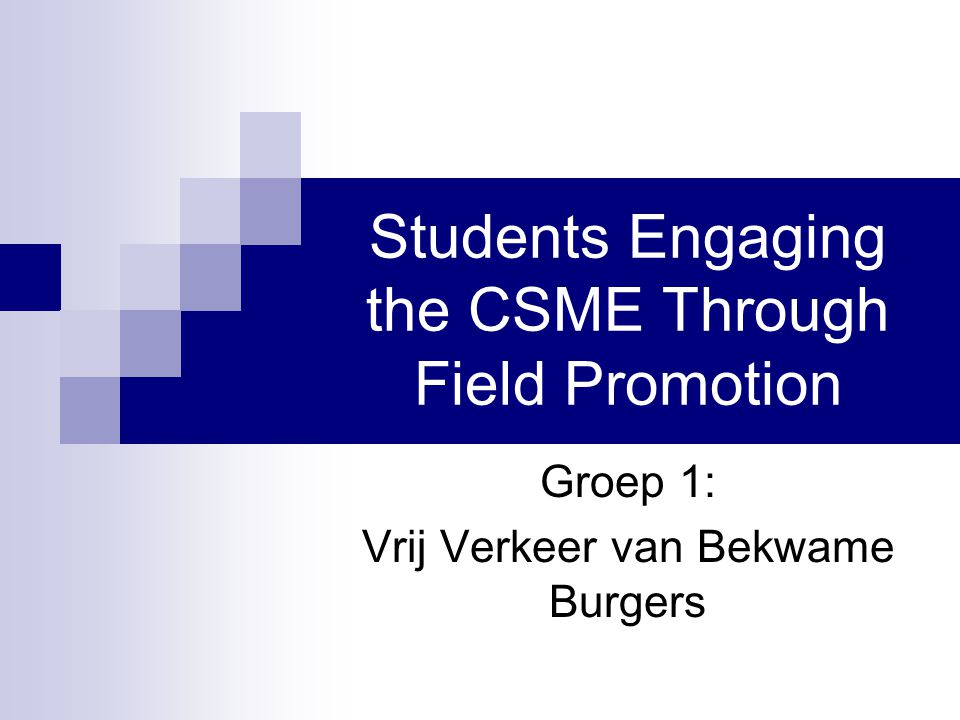 Students Engaging the CSME Through Field Promotion Groep 1: Vrij Verkeer van Bekwame Burgers