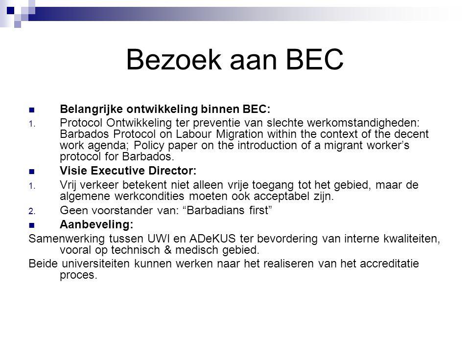 Belangrijke ontwikkeling binnen BEC: 1.
