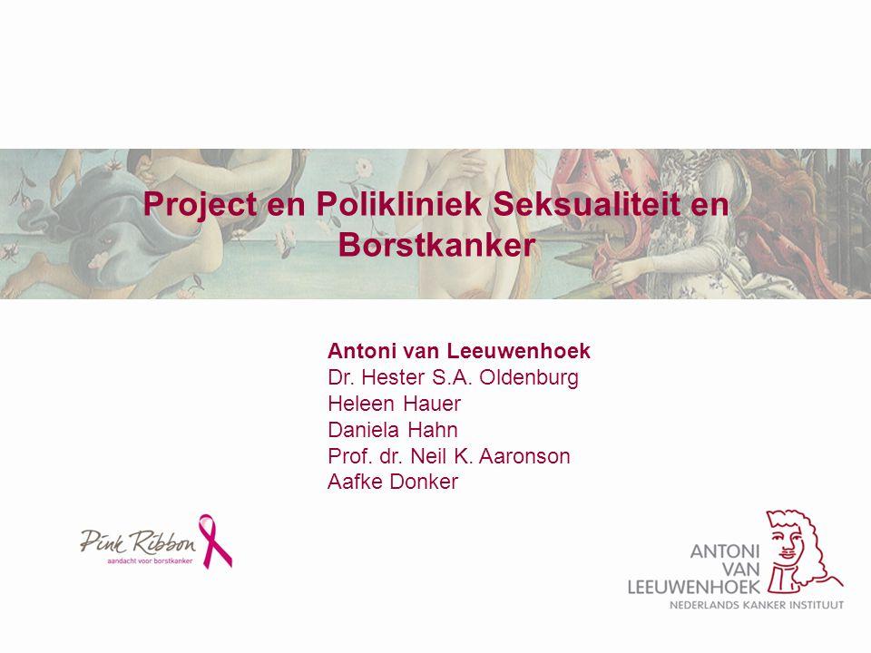 Project seksualiteit en borstkanker Doelstelling: Verbeteren van de kwaliteit van zorg voor patiënten met seksuele problemen ten gevolge van de behandeling van borstkanker Startdatum: 1 oktober 2008