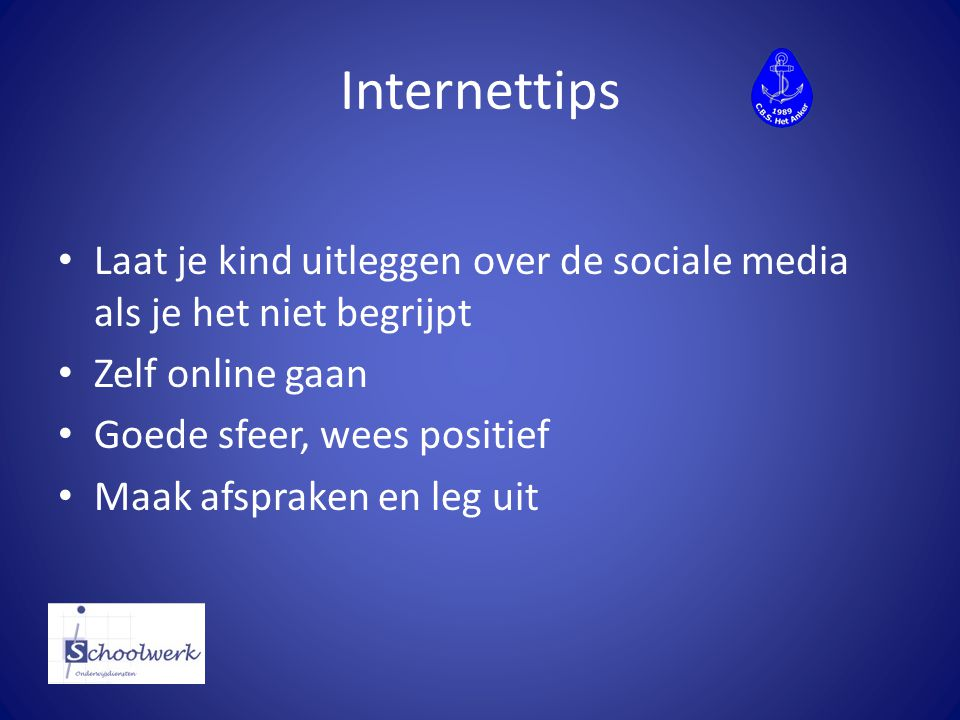 Internettips Laat je kind uitleggen over de sociale media als je het niet begrijpt Zelf online gaan Goede sfeer, wees positief Maak afspraken en leg u