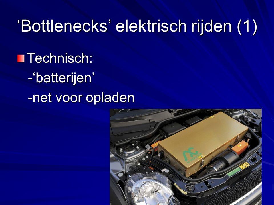 'Bottlenecks' elektrisch rijden (2) Belangrijkste bottle-necks zijn sociaal/cultureel-economisch:  Kosten auto & energie  Status elektrisch rijden  Rijgedrag/Rijcultuur  Arrangementen rond opladen  Tegenstand 'verliezers'