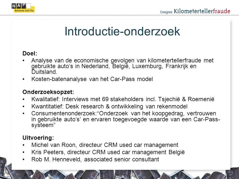 Introductie-onderzoek Doel: Analyse van de economische gevolgen van kilometertellerfraude met gebruikte auto's in Nederland, België, Luxemburg, Frankrijk en Duitsland.