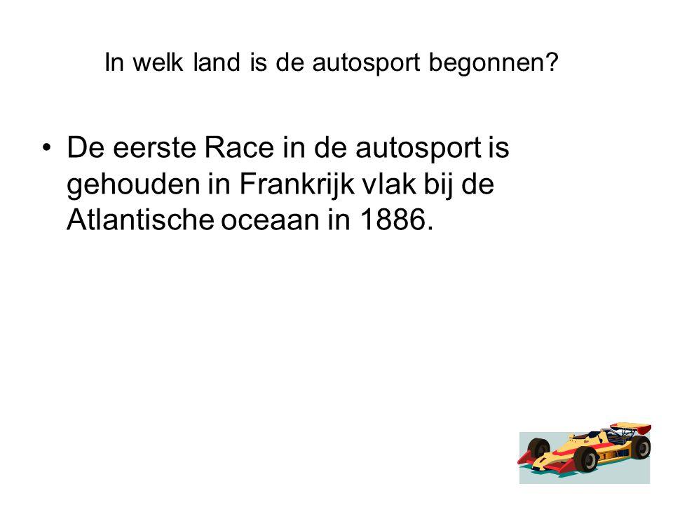 In welk land is de autosport begonnen? De eerste Race in de autosport is gehouden in Frankrijk vlak bij de Atlantische oceaan in 1886.