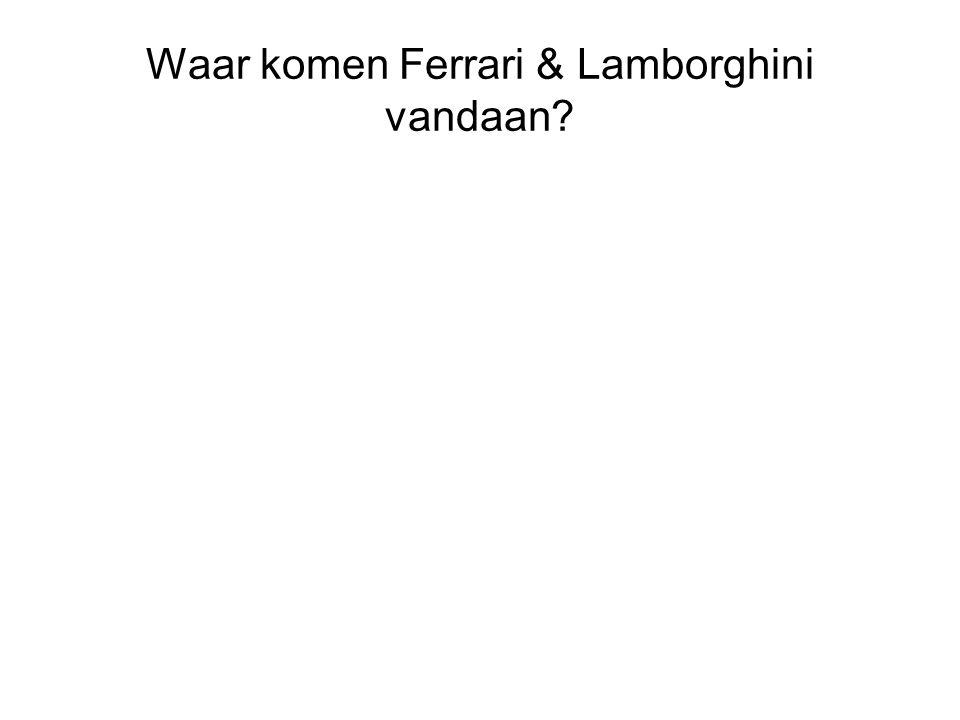 Waar komen Ferrari & Lamborghini vandaan?