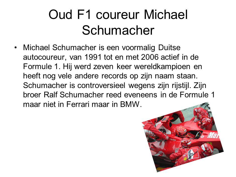 Oud F1 coureur Michael Schumacher Michael Schumacher is een voormalig Duitse autocoureur, van 1991 tot en met 2006 actief in de Formule 1. Hij werd ze