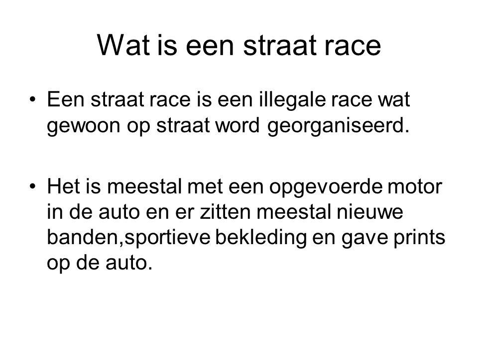 Wat is een straat race Een straat race is een illegale race wat gewoon op straat word georganiseerd. Het is meestal met een opgevoerde motor in de aut