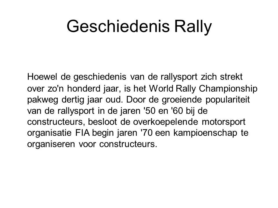 Geschiedenis Rally Hoewel de geschiedenis van de rallysport zich strekt over zo'n honderd jaar, is het World Rally Championship pakweg dertig jaar oud
