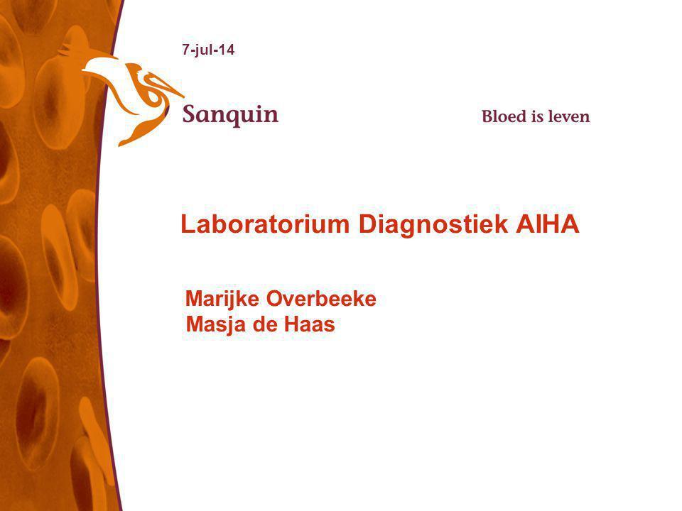 7-jul-14 Laboratorium Diagnostiek AIHA Marijke Overbeeke Masja de Haas