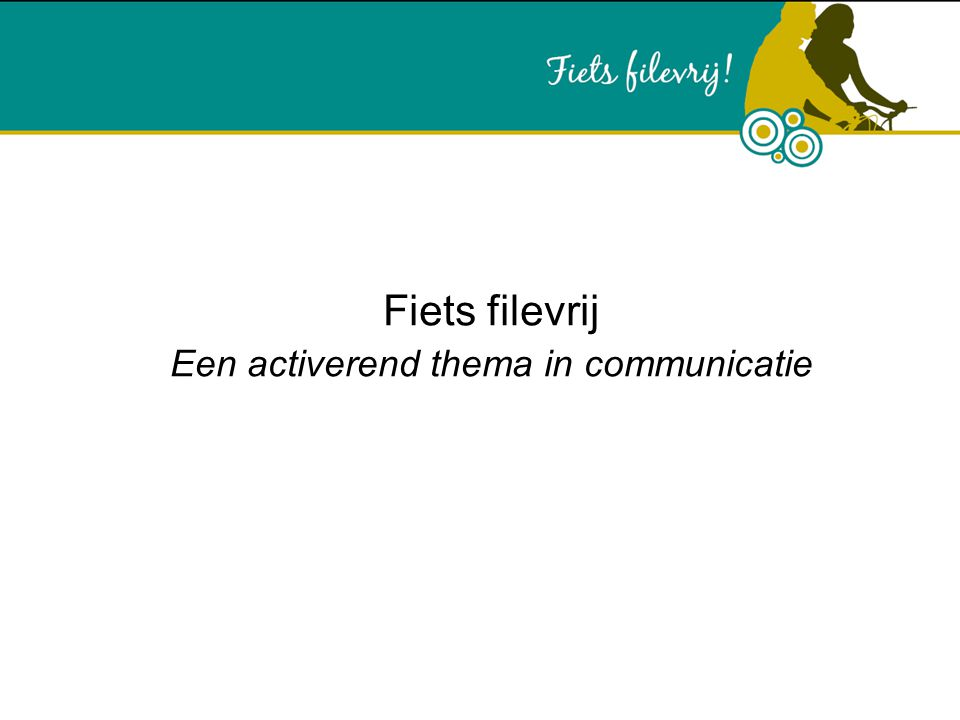 Fiets filevrij Een activerend thema in communicatie