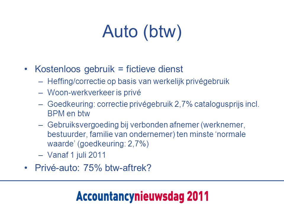 Auto (btw) Kostenloos gebruik = fictieve dienst –Heffing/correctie op basis van werkelijk privégebruik –Woon-werkverkeer is privé –Goedkeuring: correctie privégebruik 2,7% catalogusprijs incl.