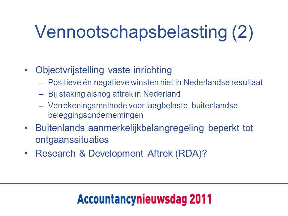 Vennootschapsbelasting (2) Objectvrijstelling vaste inrichting –Positieve én negatieve winsten niet in Nederlandse resultaat –Bij staking alsnog aftrek in Nederland –Verrekeningsmethode voor laagbelaste, buitenlandse beleggingsondernemingen Buitenlands aanmerkelijkbelangregeling beperkt tot ontgaanssituaties Research & Development Aftrek (RDA)
